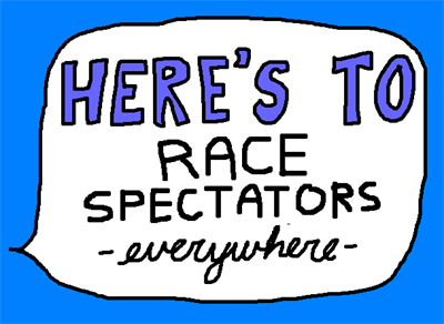 heres-to-race-spectators-everywhere